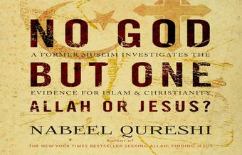 No God But One, by Nabeel Qureshi