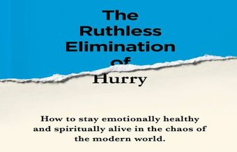 Eliminating hurry in a restless society